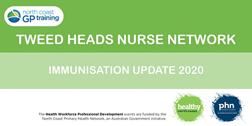 Tweed Nurse Network: Immunisation Update 2020