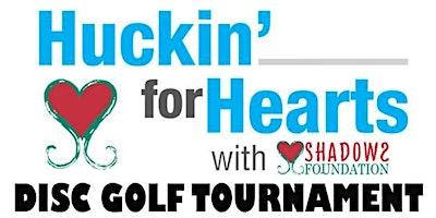 6th Annual Huckin for Hearts Disc Golf Tournament