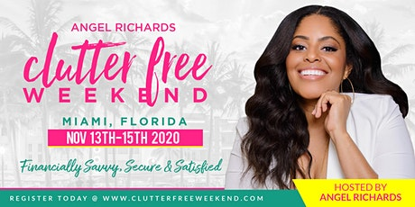 CLUTTER FREE WEEKEND 2020: Financially Savvy, Secure & Satisfied tickets