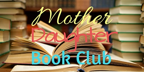 March Mother Daughter Book Club tickets