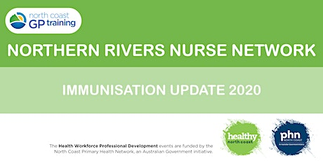 Northern Rivers Nurse Network: Immunisation Update 2020 tickets