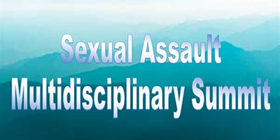 Sexual Assault Multidisciplinary Summit