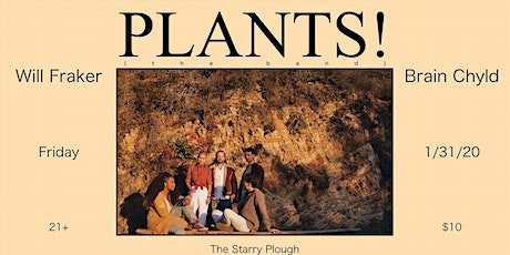 Plants!, Brain Chyld, Will Fraker @ The Starry Plough Pub tickets