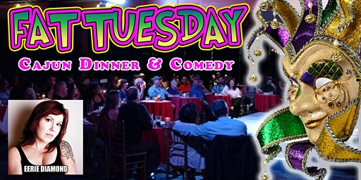 Fat Tuesday Cajun Dinner & Comedy!