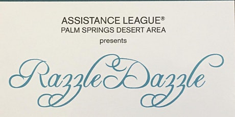 Assistance League Palm Springs Desert Area® presents Razzle Dazzle tickets