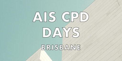 AIS CPD DAYS - BRISBANE