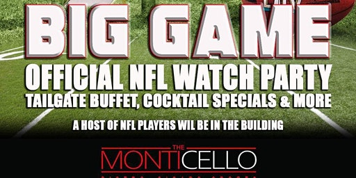 THE BIG GAME OFFICIAL WATCH PARTY HOSTED BY OVER 15 NFL PLAYERS FEB. 2ND