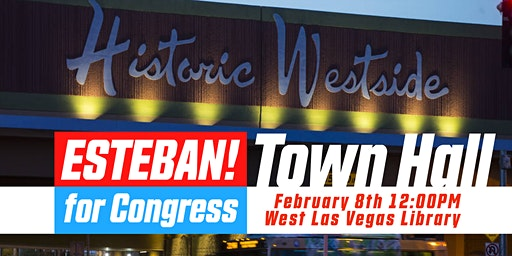 Esteban For Congress Town Hall: Historic Westside of Las Vegas
