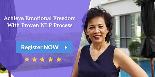 [NLP Workhop] Eliminate Stress, Anxiety to Achieve Emotional Freedom Again