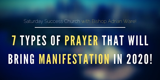 "Be Our Guest: ""7 Types of Prayer to Bring Manifestation in 2020"" with Bishop Adrian Ware"