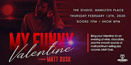 My Funny Valentine feat. MATT DUSK tickets