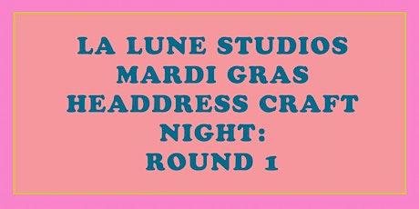 Mardi Gras Headdress Craft Night! Round 1! tickets