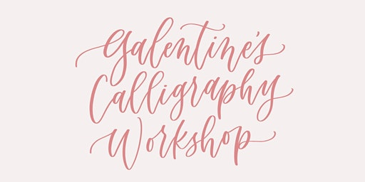 Galentine's Day Introduction to Modern Calligraphy Workshop @ Ivy on Main