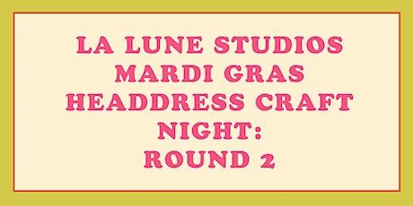 Mardi Gras Headdress Craft Night! Round 2! tickets