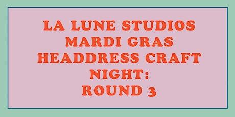 Mardi Gras Headdress Craft Night! Round 3! tickets