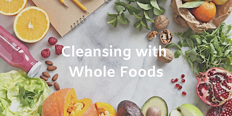 Cleansing with Whole Foods tickets