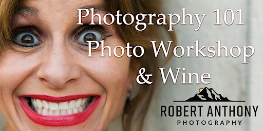 Photography 101 Workshop & Wine