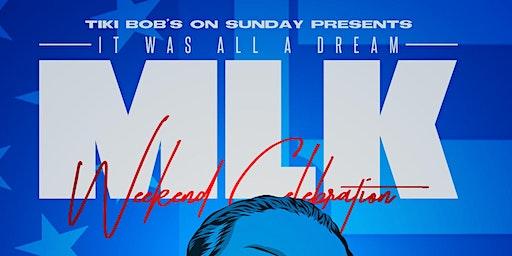 Tiki's on Sunday : MLK Weekend | 21+