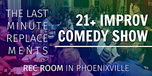 21+ Improv Comedy Show at REC ROOM!