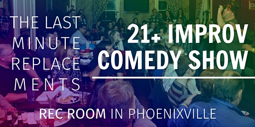 21+ Improv Comedy Show at REC ROOM!