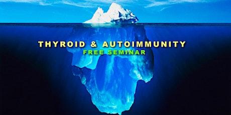 Thyroid, Hormones and Autoimmunity Seminar tickets