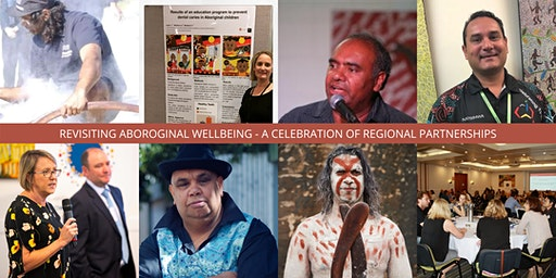 Revisiting Aboriginal Wellbeing - A Celebration of Regional Partnerships