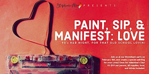 Paint, Sip, & Manifest Love : 90's R&B Night