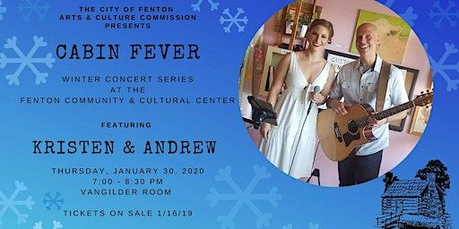 Cabin Fever w/ Kristen & Andrew