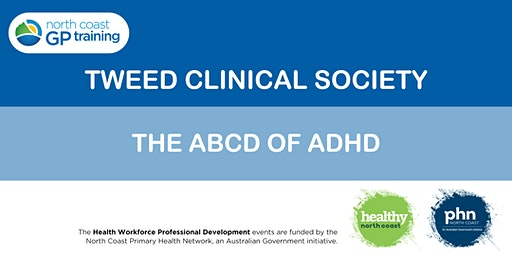SOLD OUT - Tweed Clinical Society: The ABCD of ADHD