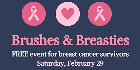 Brushes & Breasties: A free event for Breast Cancer Survivors under 50 tickets