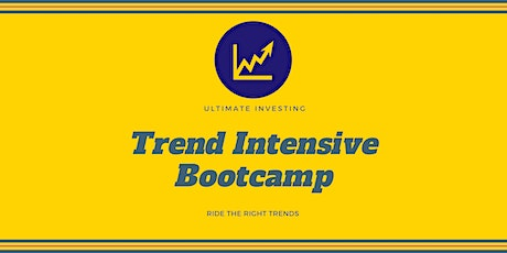 Ultimate Investing Trend Intensive Bootcamp - Feb 22 & 23 2020 tickets