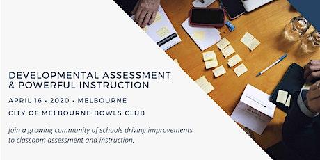 Developmental Assessment and Powerful Instruction tickets