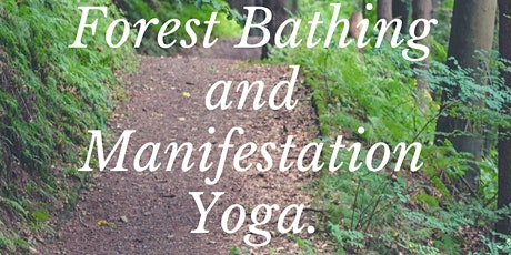 Forest Bathing and Manifestation Yoga tickets