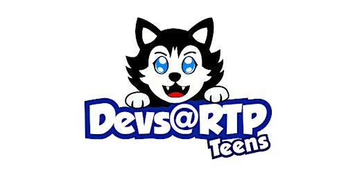 Devs@RTP Teens Kickoff Event!