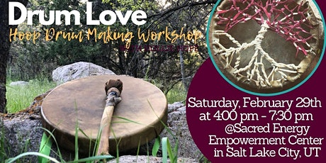 DRUM LOVE: DRUM MAKING & EMOTIONAL HEALING WORKSHOP- SALT LAKE CITY tickets