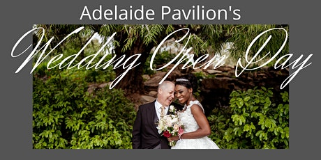 Adelaide Pavilion's Wedding Open Day 2020 tickets
