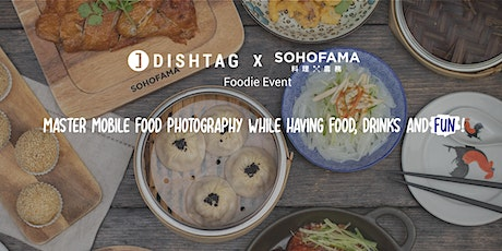 Dishtag X Sohofama Foodie Event tickets