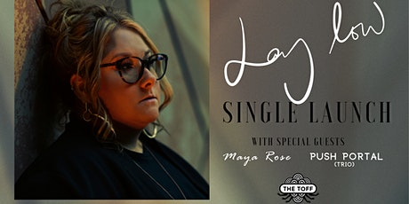 LAY LOW - Lhēon Single Launch w. Special guests Maya Rose & Push Portal tickets