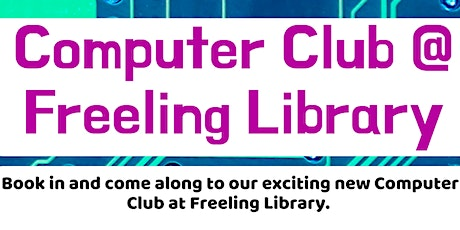 Term 1 - Computer Club @ Freeling Library tickets
