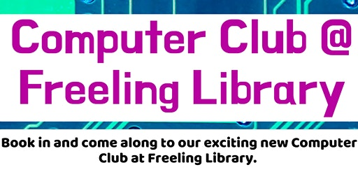 Term 1 - Computer Club @ Freeling Library
