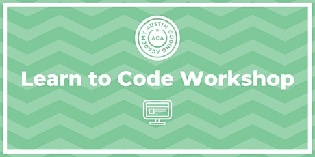 Austin Coding Academy | Learn to Code Workshop | @ Cap Factory | 1.27.20 tickets