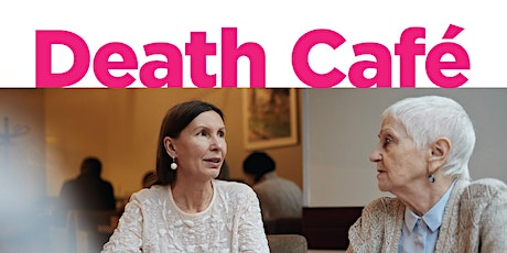 Death Cafe with Margaret Rice Author of A Good Death tickets