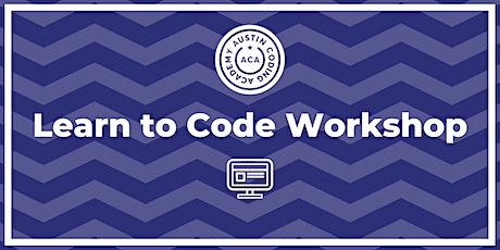 Austin Coding Academy | Learn to Code Workshop | @ Cap Factory | 2.13.20 tickets