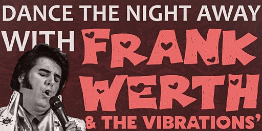 Dance the night away  Frank Werth & The Vibrations a tribute to the stars