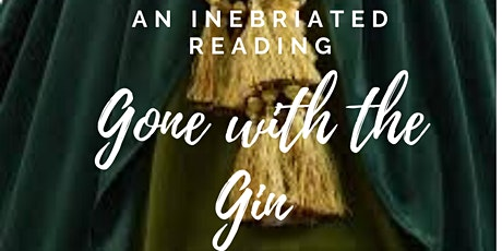 Gone with the Gin, an inebriated reading tickets