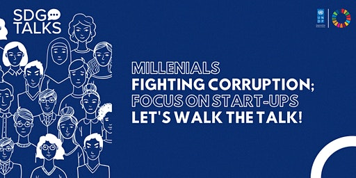 "SDGtalks Vol. 9: ""Millenials Fighting Corruption; Focus On Start-Ups."""