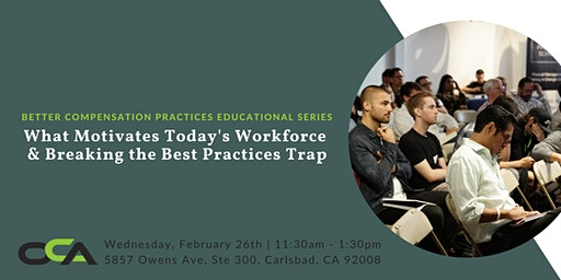 What Motivates Today's Workforce & Breaking the Best Practices Trap | Carlsbad