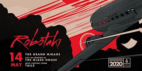 Robotaki: The Grand Mirage Tour tickets