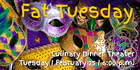 Fat Tuesday | Culinary Dinner Theater tickets