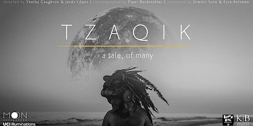 TZAQIK | a tale, of many